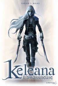 Keleana L'assassineuse, Tome 1