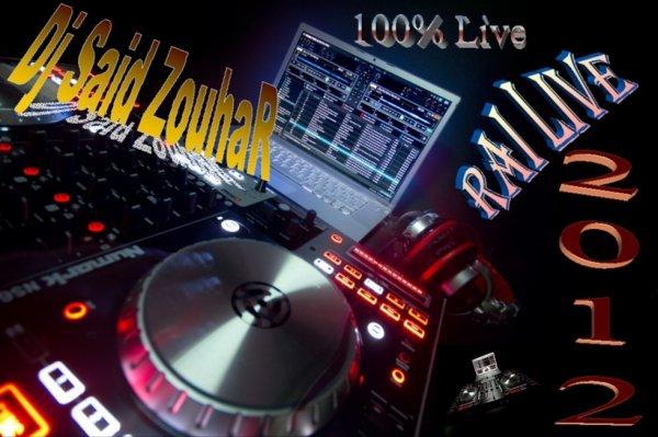 Dj Said Zouhar 2012  100 % Rai Live