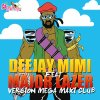 Dj MiMi Feat MAJOR LAZER Version Mega Maxi CLUB