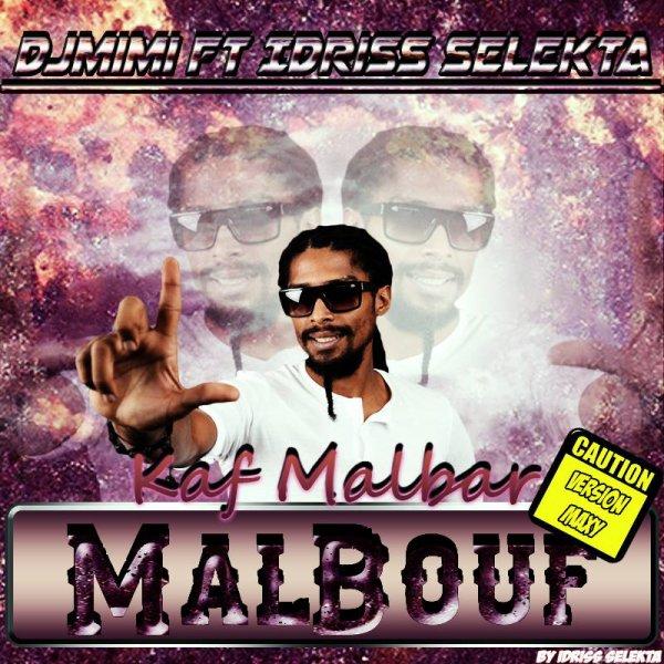 DJ MIMI FEAT Idriss S�l�kta - MALBOUF - KaF MaLbaR - Maxy.mp3