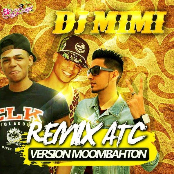 DJ MIMI  / DJ MIMI REMIX ATC MMYG VERSION MOOMMBAHTON (2014)
