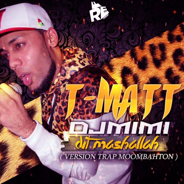 Dj MiMi / Dj MiMi REMIX T Matt - Dit Mashallah ( VERSION TRAP MOOMBAHTON )  (2014)
