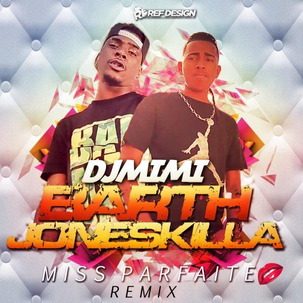 DJ MIMI REMIX  / DJ MIMI REMIX MISS PARFAITE BARTH JONESKILLA (2014)