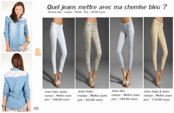 Question look quel jeans mettre avec ma chemise bleu actu cg mode - Que mettre avec un jean bleu ...