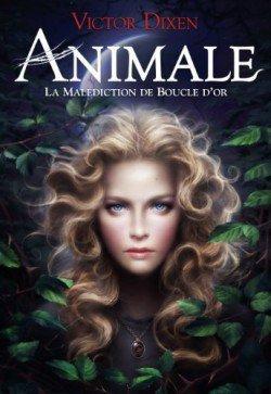 Animale, la malédiction de Boucle d'or, de Victor Dixen chez Gallimard Jeunesse