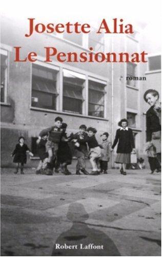 Le pensionnat, de Josette Alia chez Robert Laffont