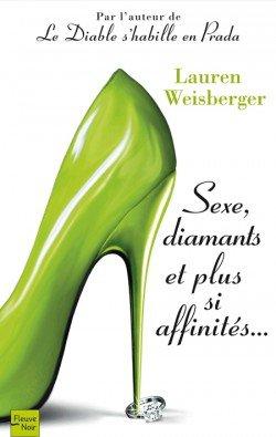Sexe, diamants et plus si affinités, de Lauren Weisberger chez Fleuve noir
