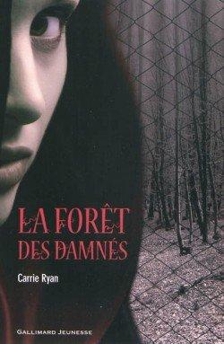 La forêt des damnés Tome 1, de Carrie Ryan chez Gallimard Jeunesse