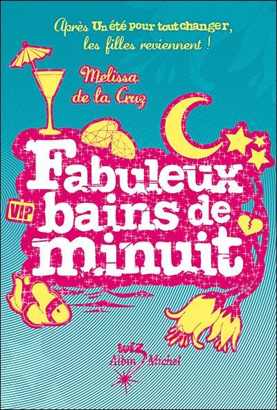 Les filles au pair, Fabuleux bains de minuit Tome 2, de Mélissa de la Cruz chez Albin Michel