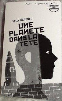 Une planète dans la tête, de Sally Gardner chez Gallimard Jeunesse