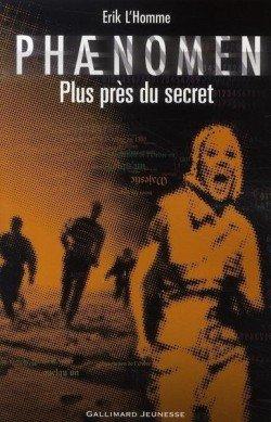 Phaenomen Tome 2: Plus près du secret, de Erik L'Homme chez Gallimard Jeunesse