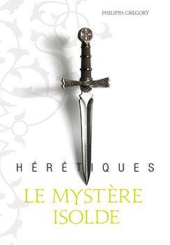 Hérétiques: le mystère Isolde Tome 1, de Philippa Gregory chez Gallimard Jeunesse
