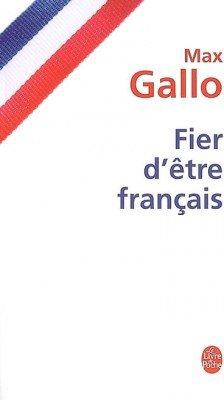 Fier d'être français, de Max Gallo chez Le Livre de Poche