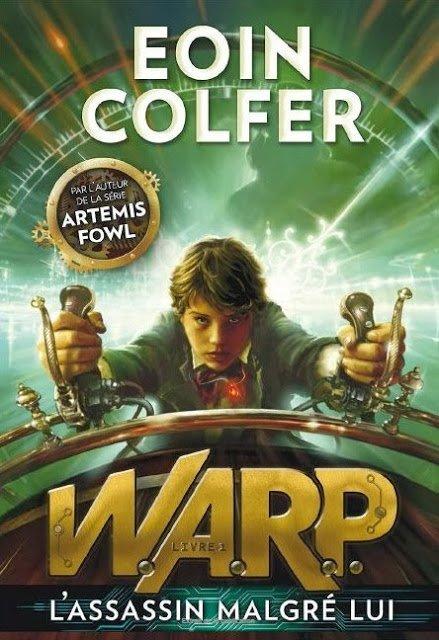 W.A.R.P L'assassin malgré lui Tome 1, d'Eoin Colfer chez Gallimard Jeunesse