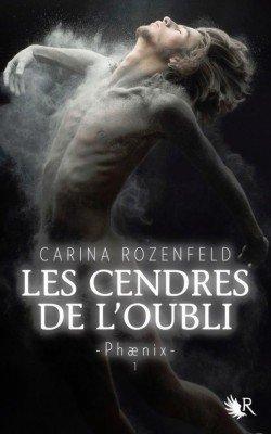 Phaenix Tome 1, Les cendres de l'oubli, de Carina Rozenfeld chez Robert Laffont