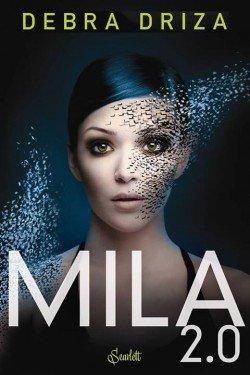Mila 2.0 Tome 1, de Debra Driza chez Panini Books
