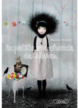 La petite marchande de rêves Tome 1, de Maxence Fermine chez Michel Lafon