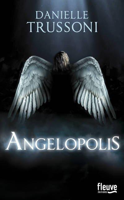 Angelopolis Tome 2, de Danielle Trussoni chez Fleuve éditions
