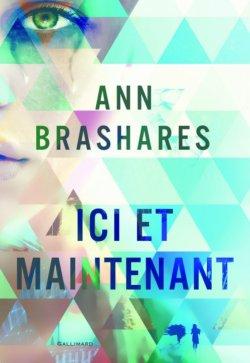 Ici et maintenant, de Ann Brashares chez Gallimard Jeunesse