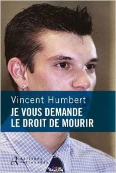 Je vous demande le droit de mourir, propos receuilli par Frédéric Veille chez les Editions Retrouvées