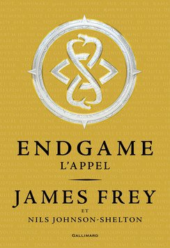 Endgame Tome 1: L'appel, de James Frey & Nils Johnson-Shelton chez Gallimard Jeunesse