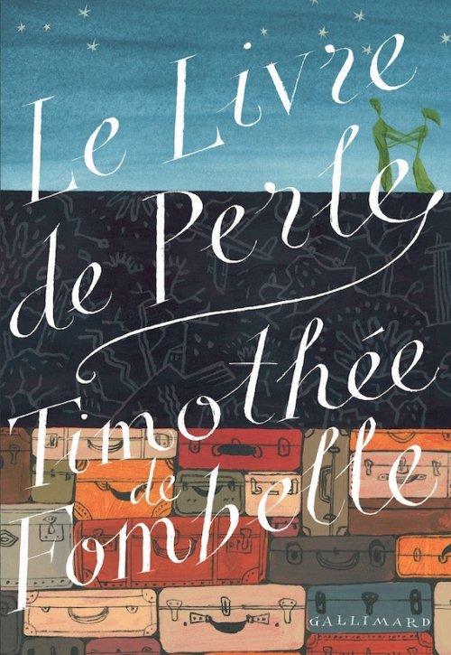 Le livre de Perle, de Timothée de Fombelle chez Gallimard Jeunesse