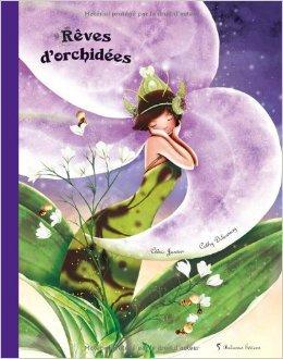 Rêves d'orchidées, de Cathy Delanssay & Cédric Janvier chez Balivernes Editions