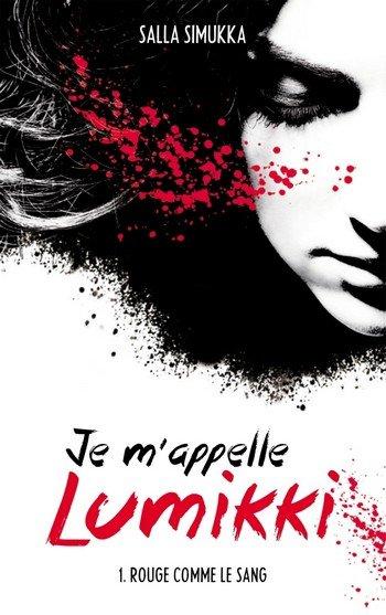 Je m'appelle Lumikki Tome 1: Rouge comme le sang, de Salla Simukka chez Hachette Blackmoon