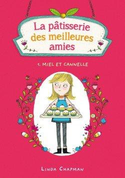 La pâtisserie des meilleures amies, tome 1 : Miel et cannelle, de Linda Chapman chez Hachette Blackmoon