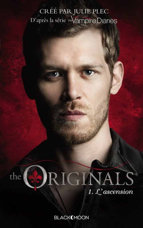 The Originals Tome 1: L'ascension, de Julie Plec chez Blackmoon Hachette