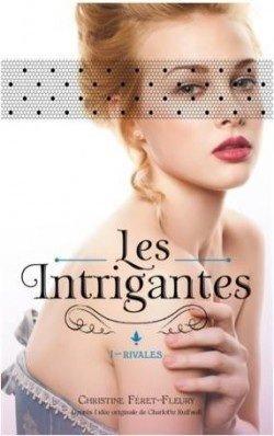 Les intrigantes Tome 1: Rivales, de Christine Féret-Fleury chez Hachette