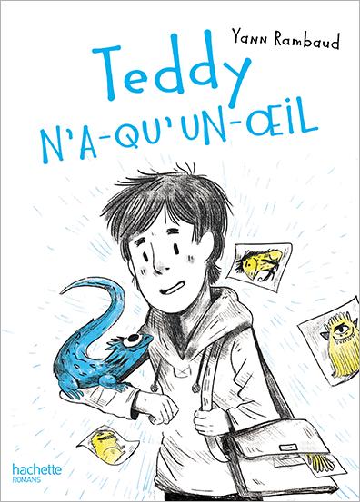 Teddy-n'a-qu'un-oeil, de Yann Rambaud chez Hachette
