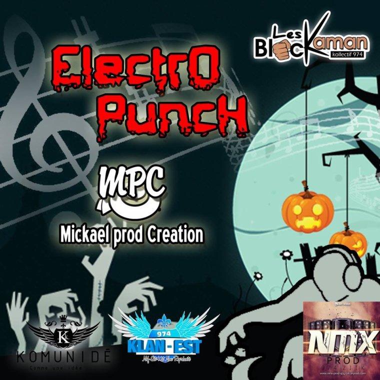 ► ELECTRO PUNCH MICKAEL PROD #18D�cembre #Exclus NMX PROD 974 ZIIK