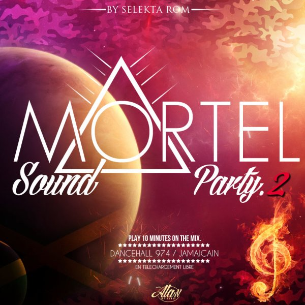 SELEKTA ROM - MORTEL SOUND PARTY 2 - MIX 10 MINUTES DE PURE DANCEHALL / SELEKTA ROM - MORTEL SOUND PARTY 2 - MIX 10 MINUTES DE PURE DANCEHALL (2013)