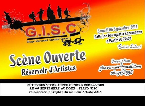 SC�NE OUVERTE GISC : TROPH�E DU MEILLEUR ARTISTE 2014 ET TROPH�E DU COUP DE C�UR Samedi 6 Septembre � 19h30 - Salle Joe Bousquet
