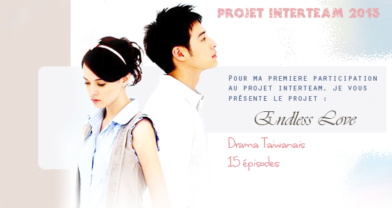 Projet interteam 2013 : Endless love