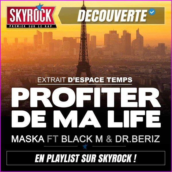 """Playlist • """"Profiter de ma life"""" d�j� sur Skyrock"""