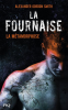 PR�SENTATION : LA FOURNAISE T.3 - LA M�TAMORPHOSE d'Alexander Gordon Smith