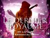 LE DERNIER ROYAUME T.3 : LE RALLIEMENT DES T�N�BRES