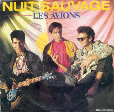 nuit sauvage les avions 1985 qui c 39 est que celui qui chante encore ca. Black Bedroom Furniture Sets. Home Design Ideas