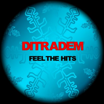 DITRADEM New Album Feel The Hits