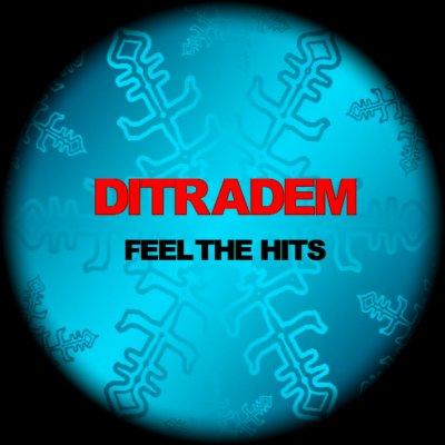 DITRADEM New Album Feel The Hits