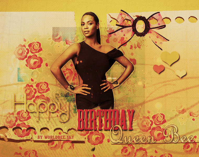 __ HAPPY BDAY QUEEN BEE __ ____________________________________  ArTicLe 806 : On Worldbee - Beyonce News � � � � � � � � � � � � � � � � � � � � � � � � � � � � � � �