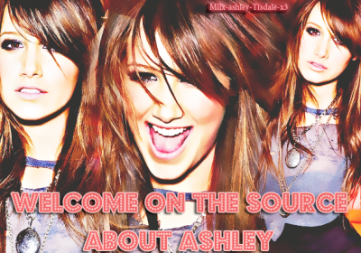 Welcome On The Source About Ashley Tisdale ! =D