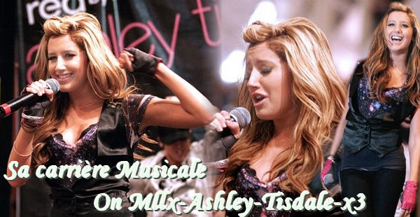 Sa Carri�re en tant que Chanteuse On The Source About Ashley Tisdale !