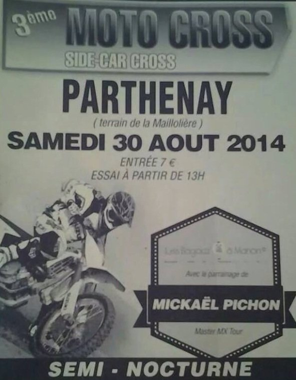 RDV CE WEEK END, SAMEDI 30 AO�T, � PARTHENAY, POUR SON MOTOCROSS NOCTURNE