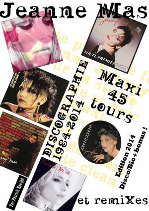 Jeanne Mas - maxi 45 tours et remixes (�dition 2014)----------------------------------------------------------------------------------------------------------------Presse
