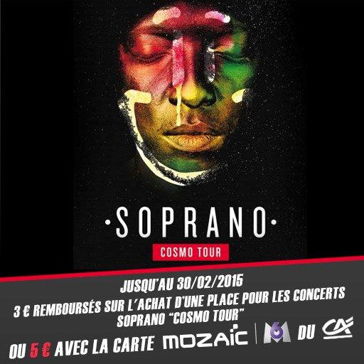 """D�s Samedi, jusqu'� 5� de rembours�s sur l'achat d'une place pour le concert de Soprano Officiel """"Cosmo Tour"""" !"""