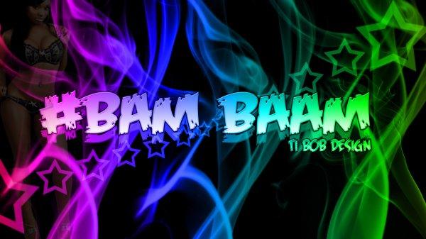 #Bam Baam !