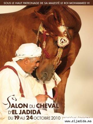 3�me Salon du cheval d'El Jadida du 19 au 24 octobre 2010 � 15km d'Azemmour-Mazagan
